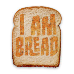 I LOVE BREAD.
